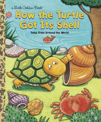 How the Turtle Got Its Shell By Fontes, Justine/ Fontes, Ron/ Motoyama, Kieko (ILT)