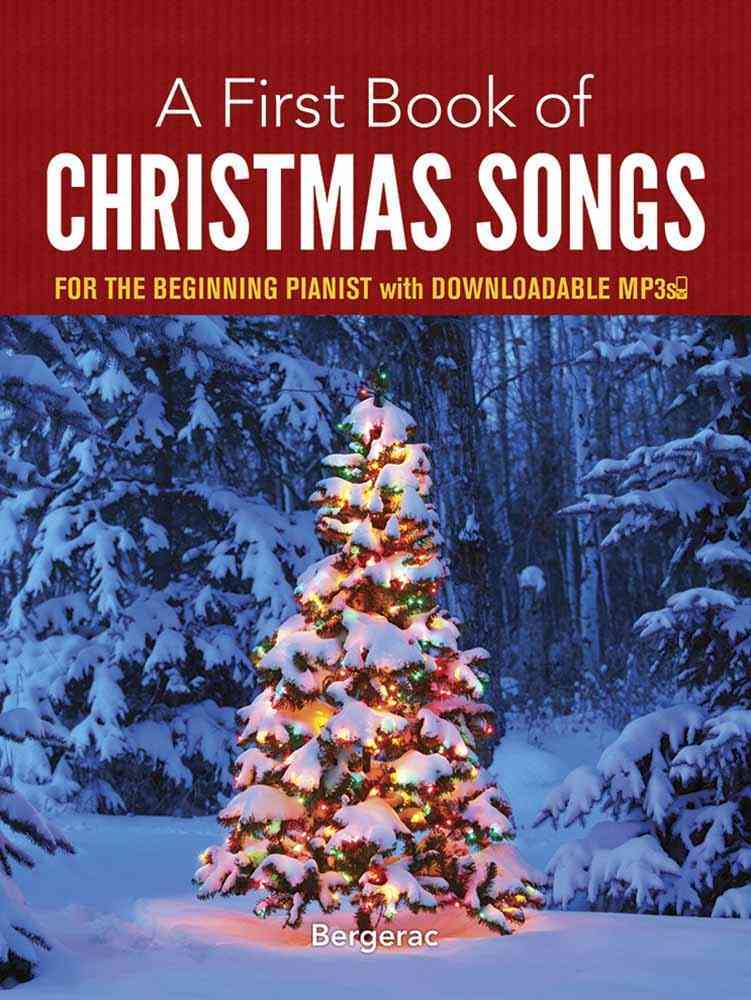 A First Book of Christmas Songs for the Beginning Pianist By Bergerac/ Dutkanicz, David (CON)